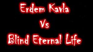 Erdem Kavla vs Blind EL